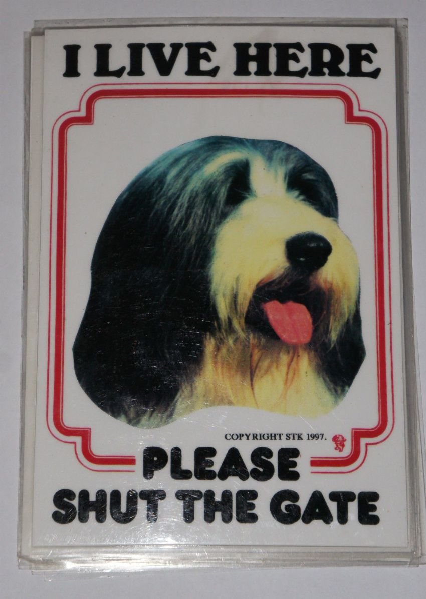 BEARDED COLLIE - I LIVE HERE PLEASE SHUT THE GATE